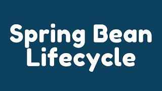 Explain Bean lifecycle in Spring framework. (Spring Interview Questions and Answers)