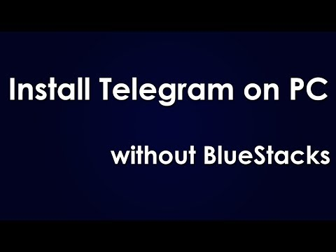Install Telegram on PC with and without BlueStacks