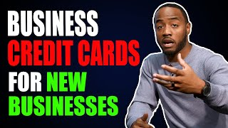 Business Credit Cards for New Businesses