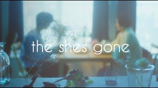 the shes gone「ふたりのうた」