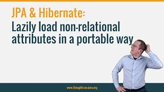 Lazily load non-relational attributes in a portable way with JPA & Hibernate