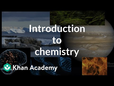 Introduction to chemistry (video) | Khan Academy
