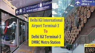 DELHI AIRPORT EXPRESS METRO LINE | Indira Gandhi International Airport Terminal 3 to Metro Station