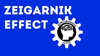 Memory - The Zeigarnik Effect
