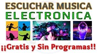 Tutorial 3 Formas de Escuchar Musica Electronica GRATIS y Sin Programas | Exitos Música Electronica