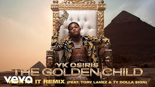 YK Osiris - Worth It (Remix / Audio) ft. Tory Lanez, Ty Dolla $ign
