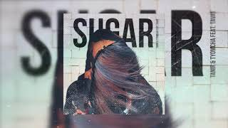 Tanir, Tyomcha Feat Tavat    Sugar