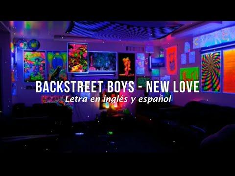 Backstreet Boys - New Love (Lyrics) (Letra en inglés y español)