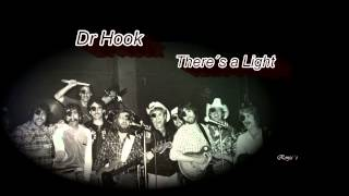 "Dr Hook -  ""There´s a Light"""