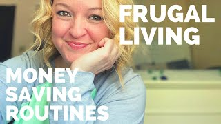 Frugal Living Tips-Money Saving Routines That Will Help You Live Below Your Means