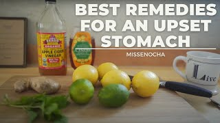 The Best Remedies For An Upset Stomach: nausea, morning sickness, indigestion, you name it!