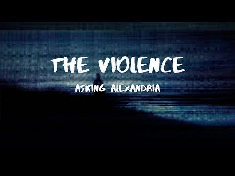 Asking Alexandria - The Violence (Lyrics)