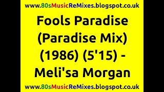 Fools Paradise (Paradise Mix) - Meli'sa Morgan | 80s Club Mixes | 80s Club Music | 80s Dance Music
