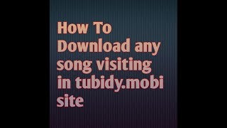 How To Download Any Song Visiting Tubidy.mobi