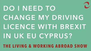 Do I Need To Change My Driving Licence With Brexit in the UK, EU or Cyprus?