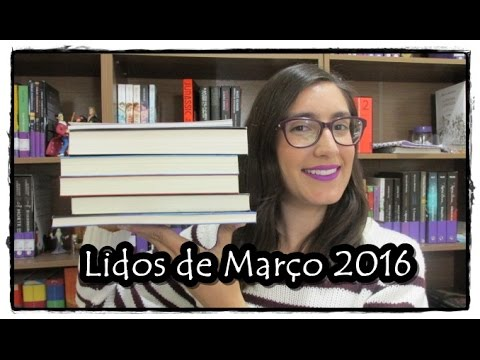 Lidos de Março de 2016 | Biblioteca Fantástica