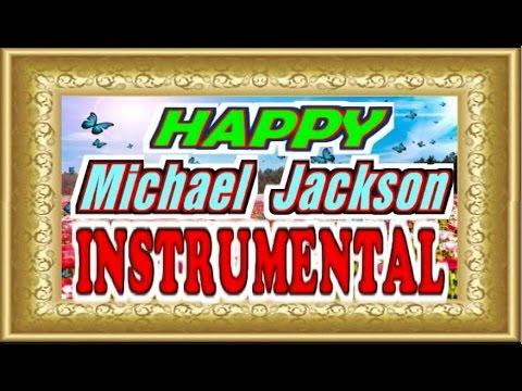 💗  Happy - Michael Jackson.(Instrumental) 💗