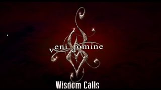 Veni Domine - Wisdom Calls (Lyric video)