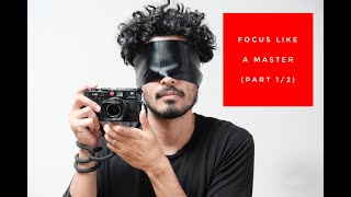 How to focus on Film like a MASTER (Part 1/2)