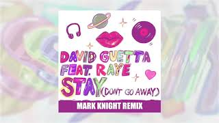 David Guetta   Stay (Don't Go Away) (feat Raye) [Mark Knight Remix]