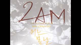 2AM - Sunshine [2nd Album - One Spring Day] [full audio]