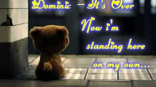 Dominic - It's Over
