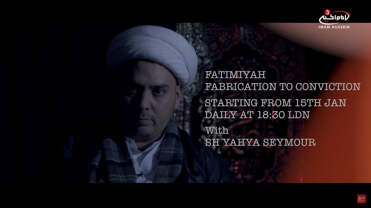 Fatimiyah – Fabrication to Conviction