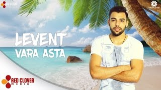 Levent - Vara asta (by Underclover) [Lyrics Video]