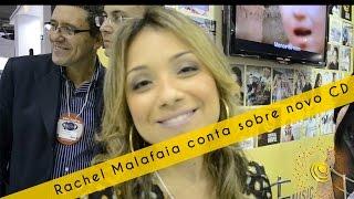 Rachel Malafaia conta sobre novo CD