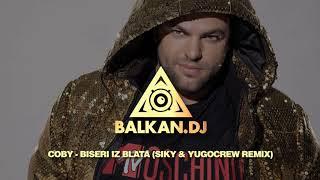 Coby   Biseri Iz Blata (Siky & YugoCrew Remix)