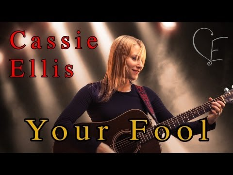Cassie Ellis - Your Fool
