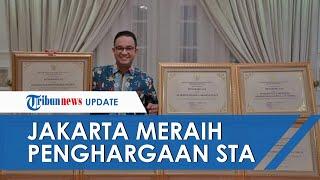 Jakarta Raih Penghargaan STA 2021, Anies Baswedan: Kita Ungguli Kota Lainnya di Dunia