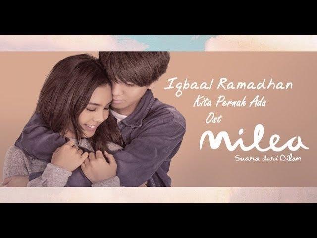 Iqbaal Ramadhan - Kita Pernah Ada  I  Ost Milea (Suara dari Dilan) 13 Februari 2020 Di Bioskop
