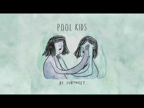Pool Kids - $5 Subtweet [OFFICIAL AUDIO]