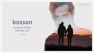 Bosson - Vi Borde Andas Samma Luft (Audio)