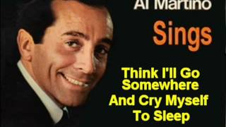Al Martino   Cry Myself To Sleep