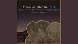 "Symphonicsuite (Aot) Part2-2nd: Shingekinokyojin (From ""Attack on Titan S3 Pt. 2"")"