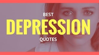 Best Depression Quotes about Depression ~ Are You One of Them?