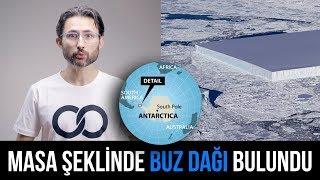 Antarktika'da masa şeklinde gizemli bir buz dağı bulundu!