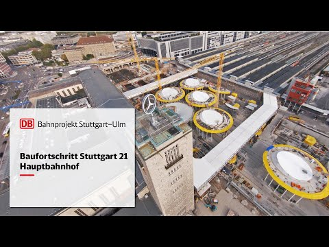 Baufortschritt Hauptbahnhof – Stuttgart 21