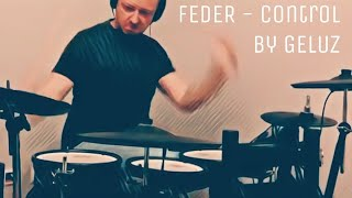 FEDER   Control Feat  Vine&Caplen Drum Cover By Geluz