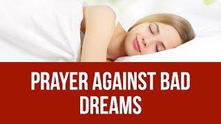 PRAYER AGAINST BAD DREAMS - Get a Good Sleep