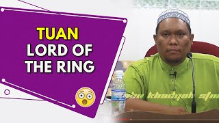 Tuan Lord Of The Ring | Ustaz Auni Mohamad