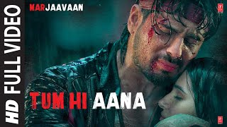 Tum Hi Aana Full Video | Marjaavaan | Riteish D, Sidharth M, Tara S | Jubin N | Payal Dev Kunaal V