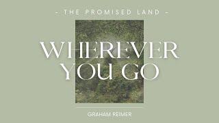 WHEREVER YOU GO - The Promised Land - Graham Reimer