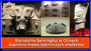 Starożytne Sanxingdui w Chinach – Zaginione miasto tajemniczych artefaktów