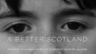 A BETTER SCOTLAND