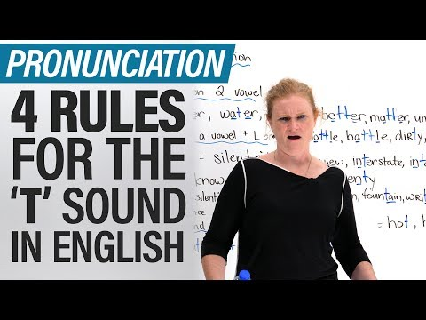 Speak English like a North American: 4 Pronunciation Rules for the Letter T