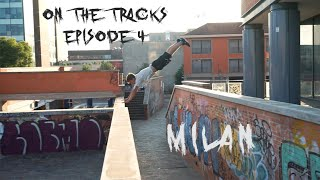 On the Tracks - Episode 4 - MOSQUITOS IN MILAN