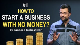 #1 How to Start a Business with No Money? By Sandeep Maheshwari I Hindi #businessideas - Download this Video in MP3, M4A, WEBM, MP4, 3GP